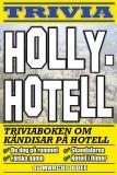 Omslagsbild för Hollyhotell – triviaboken om kändisar på hotell