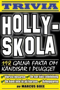 Omslagsbild för Hollyskola – 198 galna fakta om kändisar i plugget