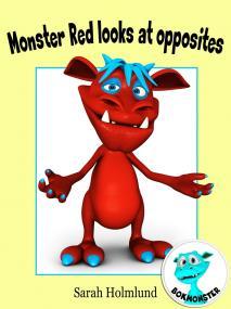 Cover for Monster Red looks at opposites