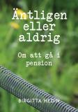 Omslagsbild för Äntligen eller aldrig : Om att gå i pension