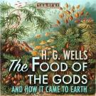 Bokomslag för The Food of the Gods, and How It Came to Earth