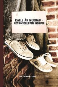 Omslagsbild för Kalle är mobbad - aktionsgruppen ingriper