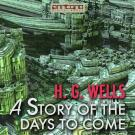 Bokomslag för A Story of the Days To Come