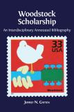 Omslagsbild för Woodstock Scholarship: An Interdisciplinary Annotated Bibliography