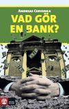Bokomslag för Vad gör en bank?