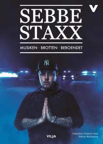 Omslagsbild för  Sebbe Staxx - Musiken, brotten, beroendet