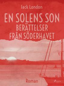 Omslagsbild för En solens son : berättelser från Söderhavet