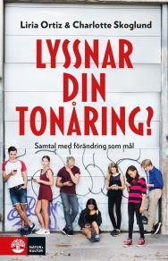 Cover for Lyssnar din tonåring? : samtal med förändring som mål