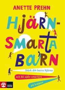 Cover for Hjärnsmarta barn : Stärk ditt barns hjärna och bli själv smartare på kuppen