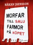 Omslagsbild för Morfar till salu, farmor på köpet