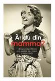 Omslagsbild för Är du din mamma? : 50 personlighetstest som avslöjar sanningen om vem du är