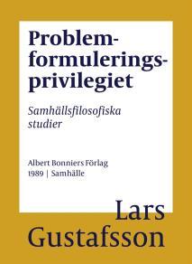 Omslagsbild för Problemformuleringsprivilegiet : Samhällsfilosofiska studier