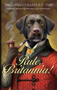 Omslagsbild för Rule, Britannia! : Om personer, situationer & egenheter under 200 år av brittisk historia