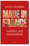 Omslagsbild för Made in France : Stolthet och nationalism