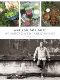 Bokomslag för Mat som gör gott : Ny vardag med Tareq Taylor