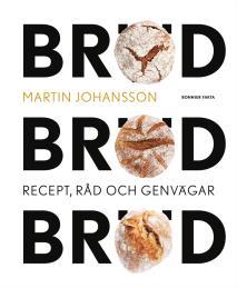 Omslagsbild för Bröd, bröd, bröd : recept, råd och genvägar