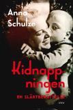 Cover for Kidnappningen : En släktberättelse