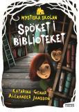 Cover for Mystiska skolan. Spöket i biblioteket