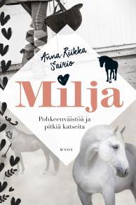 Omslagsbild för Milja - Pohkeenväistöä ja pitkiä katseita