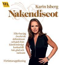 Cover for Nakendiscot : eller hur jag överlevde skilsmässan och gick från känslomässigt korkad till kåt, glad och tac