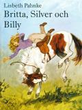 Bokomslag för Britta, Silver och Billy