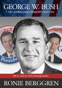 Cover for George W. Bush : Det amerikanska presidentvalet 2000 (Bok 1)
