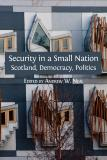 Omslagsbild för Security in a Small Nation: Scotland, Democracy, Politics