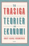 Cover for Tio trasiga teorier om ekonomi