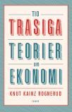 Omslagsbild för Tio trasiga teorier om ekonomi