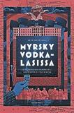Omslagsbild för Myrsky vodkalasissa: Kirjoituksia Suomesta, Venäjästä ja elämästä