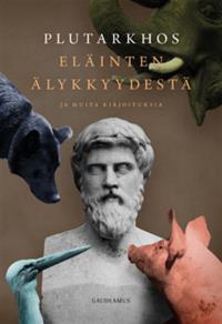 Omslagsbild för Eläinten älykkyydestä ja muita kirjoituksia