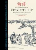 Omslagsbild för Mestari Kongin keskustelut: Kungfutselaisuuden ydinolemus