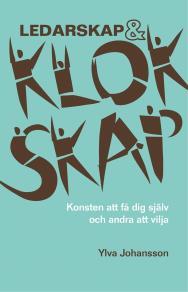 Cover for Ledarskap & klokskap: Konsten att få dig själv och andra att vilja