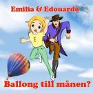 Bokomslag för Emilia & Edouardo Ballong till månen