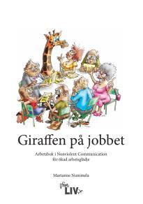 Omslagsbild för Giraffen på jobbet : Arbetsbok i Nonviolent Communication för ökad arbetsglädje