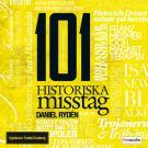 Cover for 101 historiska misstag