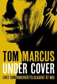 Omslagsbild för Under Cover : livet som underrättelseagent åt MI5