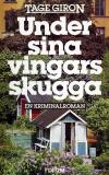 Cover for Under sina vingars skugga : En kriminalroman