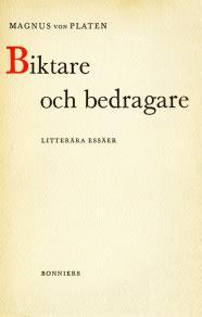 Cover for Biktare och bedragare : Litterära essäer