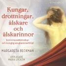 Bokomslag för Kungar, drottningar, älskare och älskarinnor - Del 1, Sverige