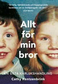 Omslagsbild för Allt för min bror : en sista kärlekshandling