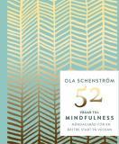 Cover for 52 vägar till mindfulness : Råd för en bättre vecka