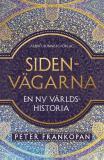 Bokomslag för Sidenvägarna : En ny världshistoria