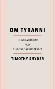 Omslagsbild för Om tyranni : Tjugo lärdomar från det tjugonde århundradet