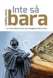 Cover for INTE SÅ BARA - om reformationen och att vara evangelisk-luthersk kristen