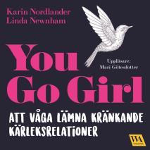 Omslagsbild för You go girl : att våga lämna kränkande kärleksrelationer
