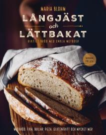 Omslagsbild för Långjäst och lättbakat : riktigt bröd med enkla metoder