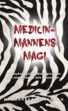 Bokomslag för Medicinmannens magi