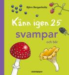 Omslagsbild för Känn igen 25 svampar och bär