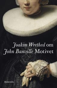 Omslagsbild för Om Motivet av John Banville